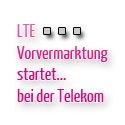 Post thumbnail of Telekom startet Vorvermarktung von LTE